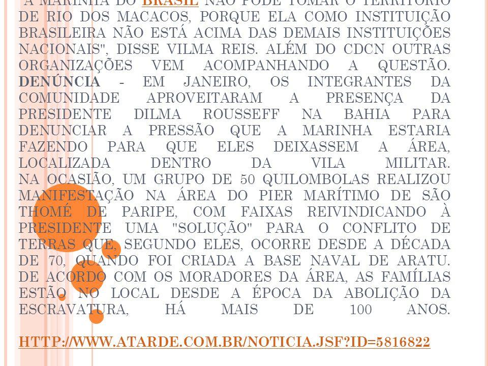 CONDOMÍNIO - A MARINHA ENTROU NA JUSTIÇA PORQUE PRETENDE EXPANDIR UM CONDOMÍNIO PARA OS SEUS OFICIAIS NO TERRITÓRIO, QUE FICA NA REGIÃO LIMÍTROFE ENTRE SALVADOR E SIMÕES FILHO.