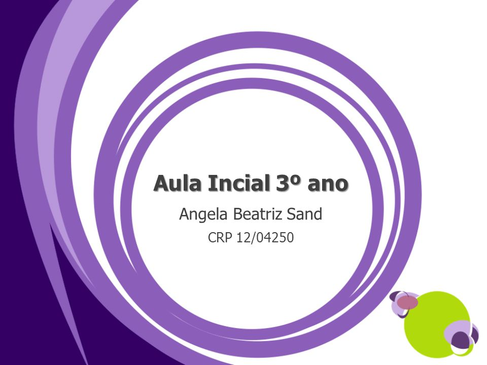 Aula Incial 3º ano Angela Beatriz Sand CRP 12/04250