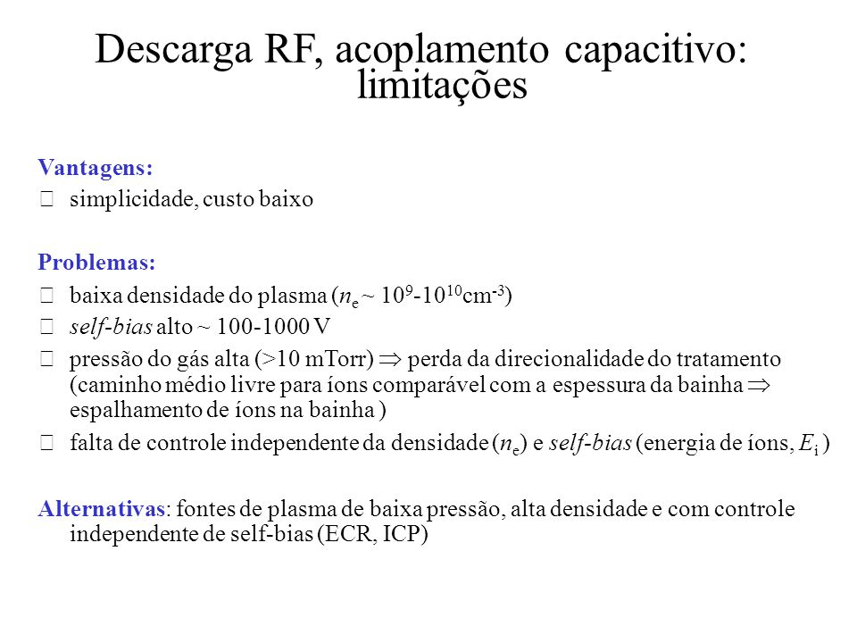 Descarga RF, acoplamento capacitivo: limitações