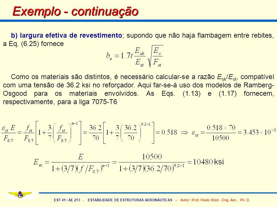 Exemplo - continuação b) largura efetiva de revestimento; supondo que não haja flambagem entre rebites, a Eq. (6.25) fornece.