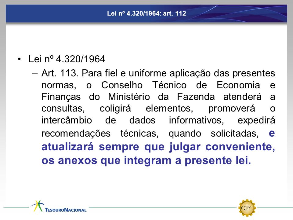 Lei nº 4.320/1964: art. 112 Lei nº 4.320/1964.
