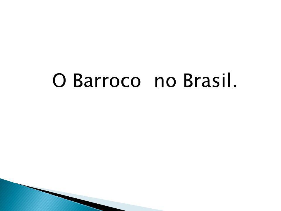 O Barroco no Brasil.