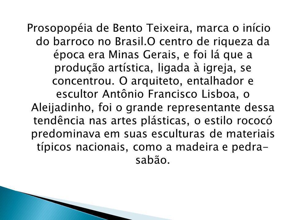 Prosopopéia de Bento Teixeira, marca o início do barroco no Brasil