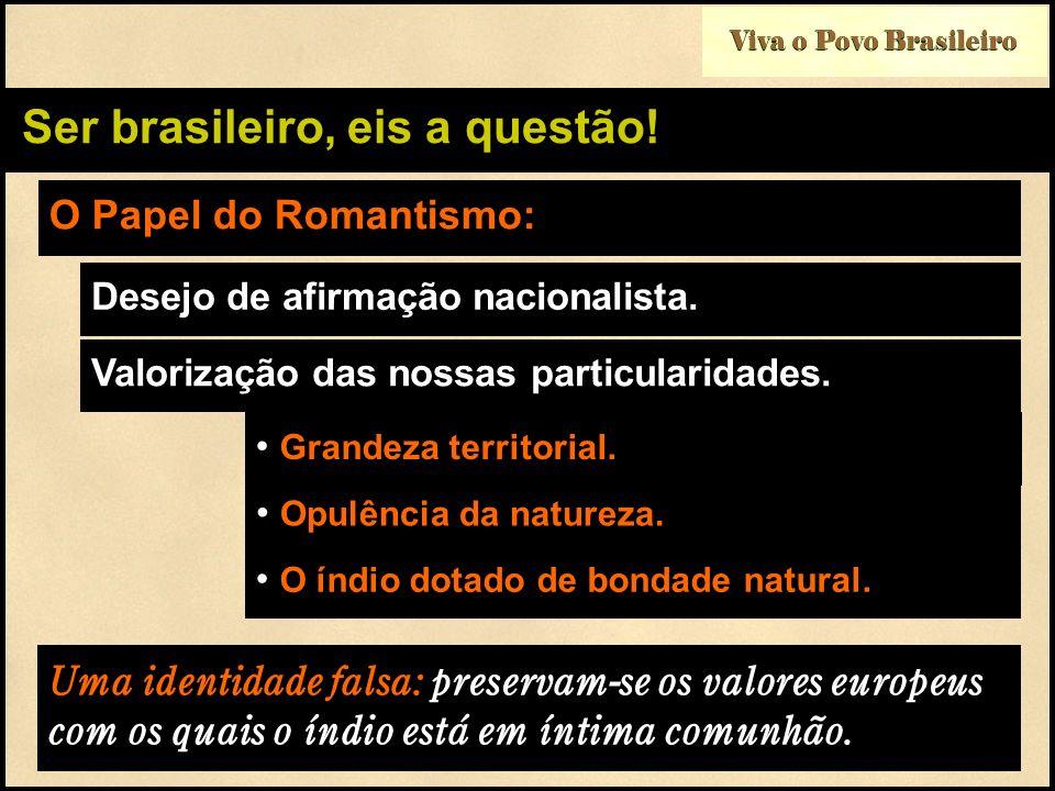 Ser brasileiro, eis a questão!