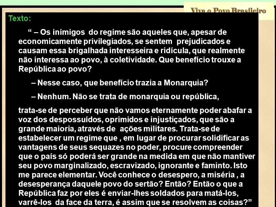 – Nesse caso, que benefício trazia a Monarquia
