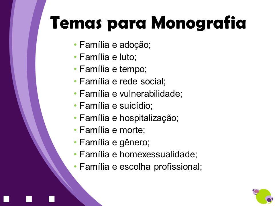 Temas para Monografia Família e adoção; Família e luto;