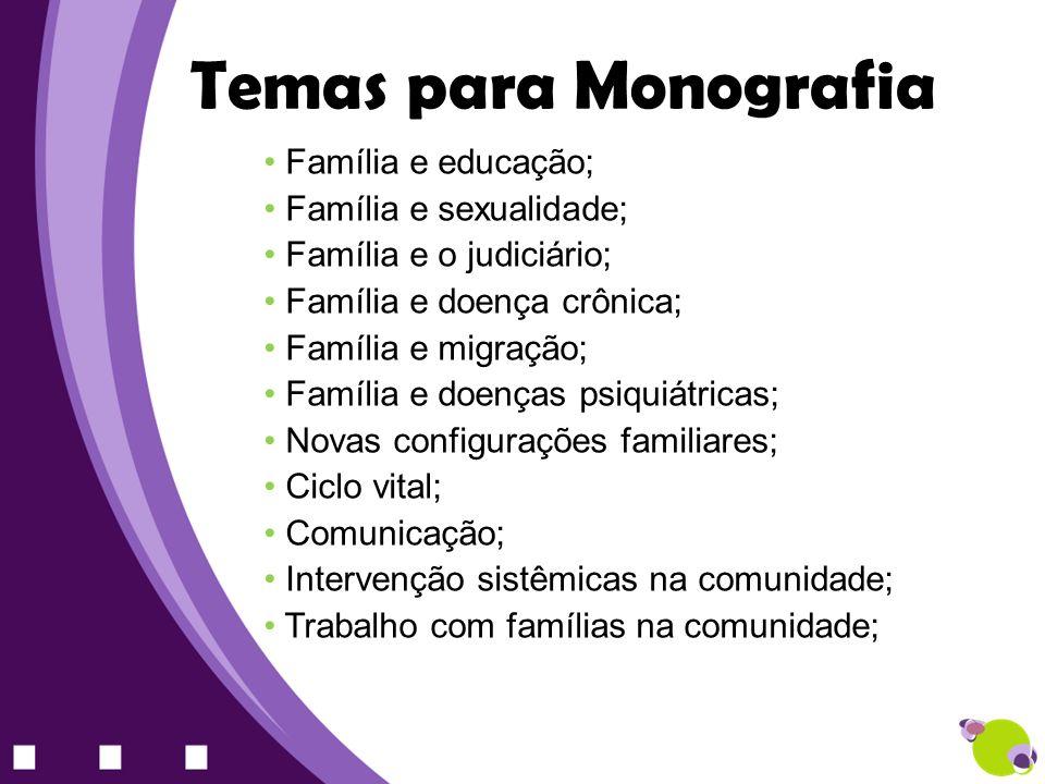 Temas para Monografia Família e educação; Família e sexualidade;