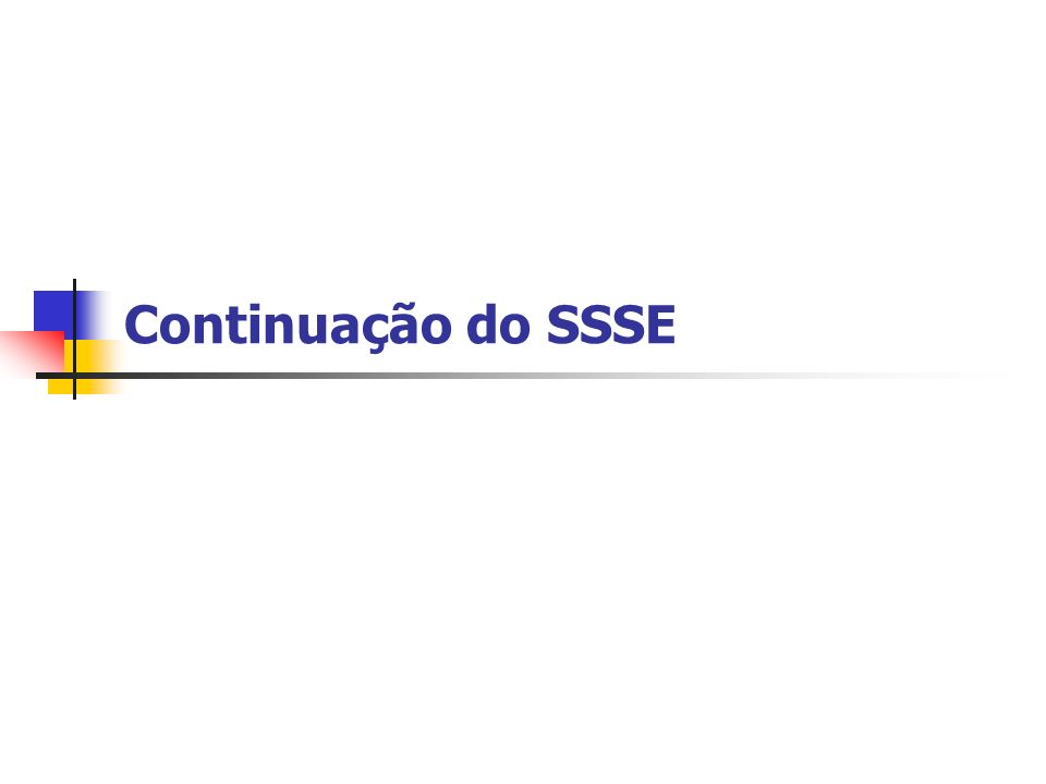 Continuação do SSSE