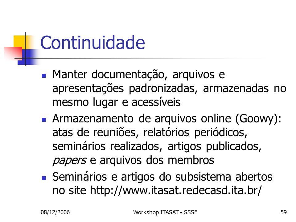 Continuidade Manter documentação, arquivos e apresentações padronizadas, armazenadas no mesmo lugar e acessíveis.