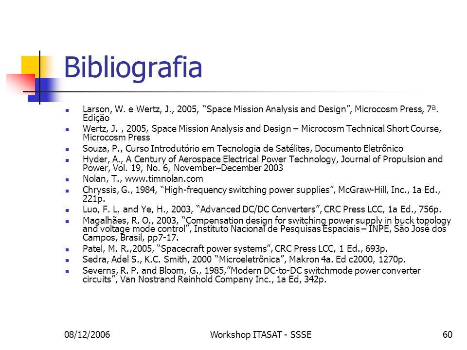 BibliografiaLarson, W. e Wertz, J., 2005, Space Mission Analysis and Design , Microcosm Press, 7ª. Edição.