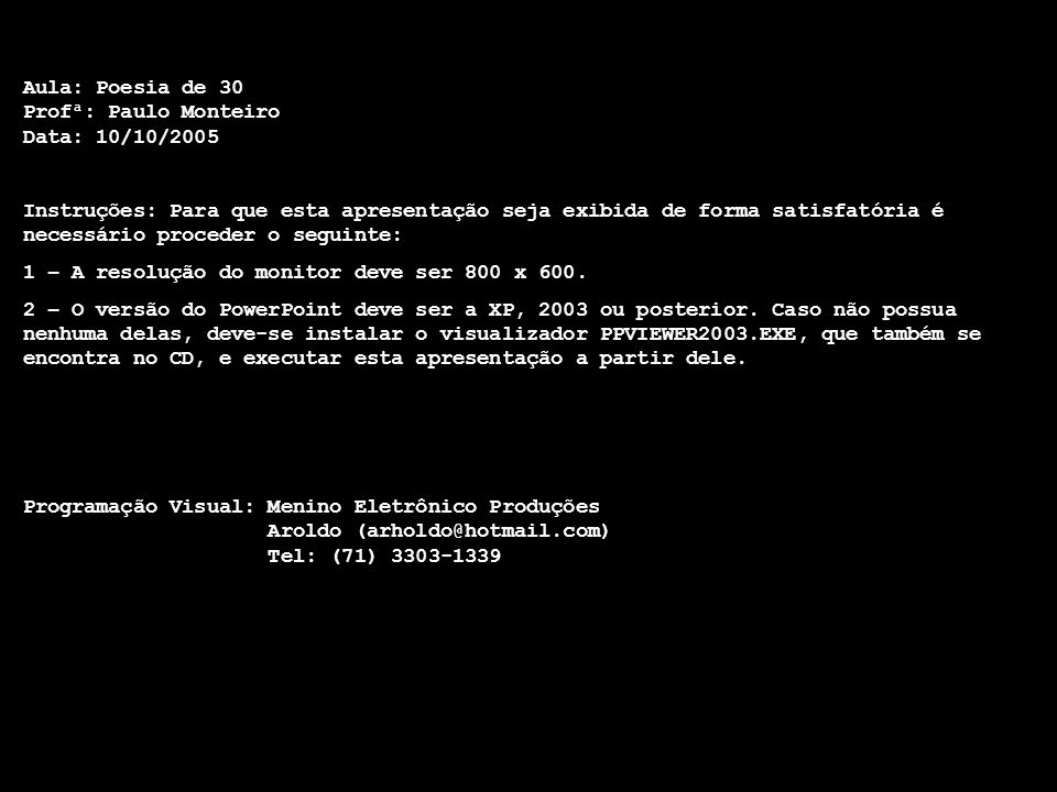 Aula: Poesia de 30 Profª: Paulo Monteiro Data: 10/10/2005