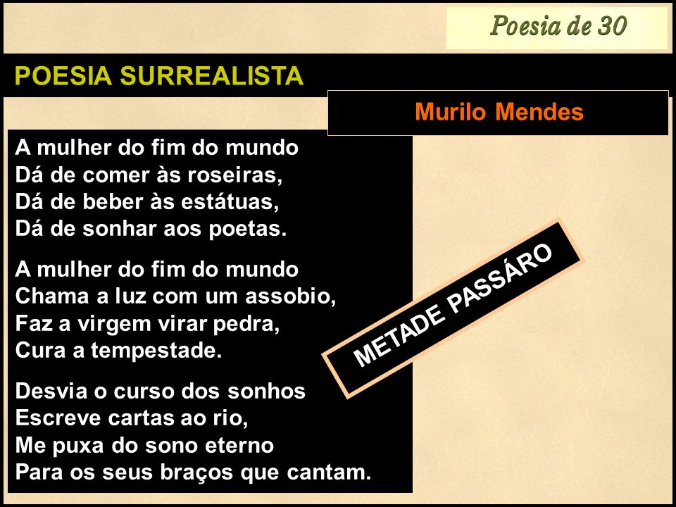 Poesia de 30 POESIA SURREALISTA Murilo Mendes METADE PASSÁRO