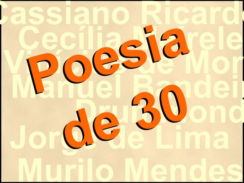 Poesia de 30 Cassiano Ricardo Cecília Meireles Vinícius de Moraes