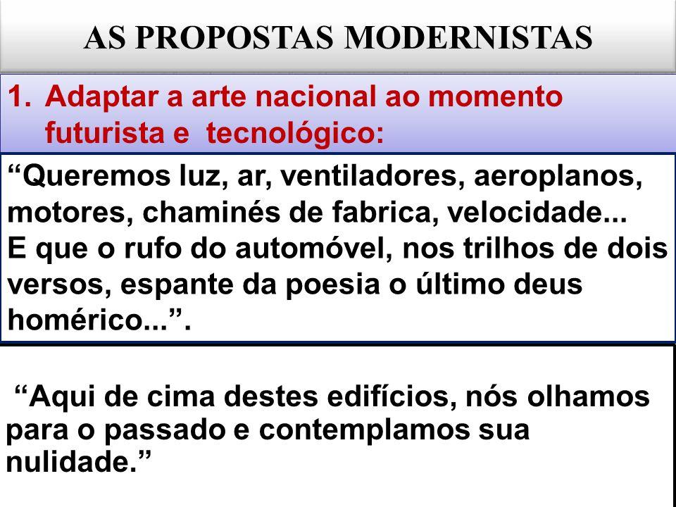 AS PROPOSTAS MODERNISTAS