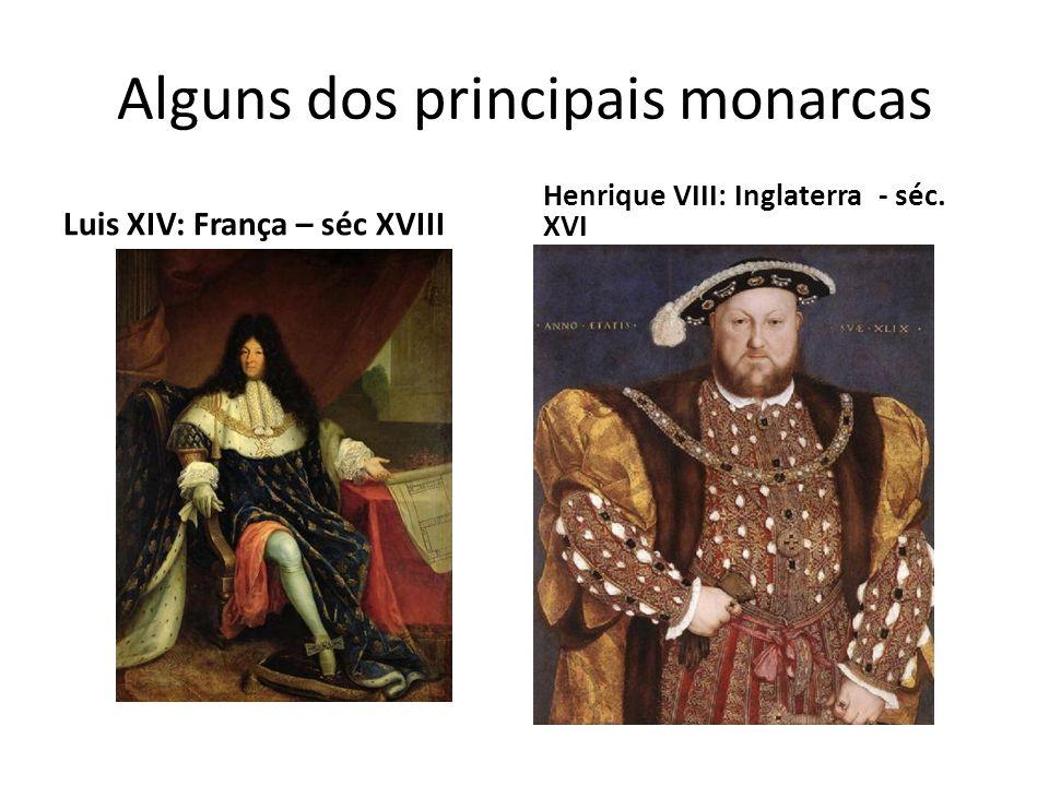 Alguns dos principais monarcas