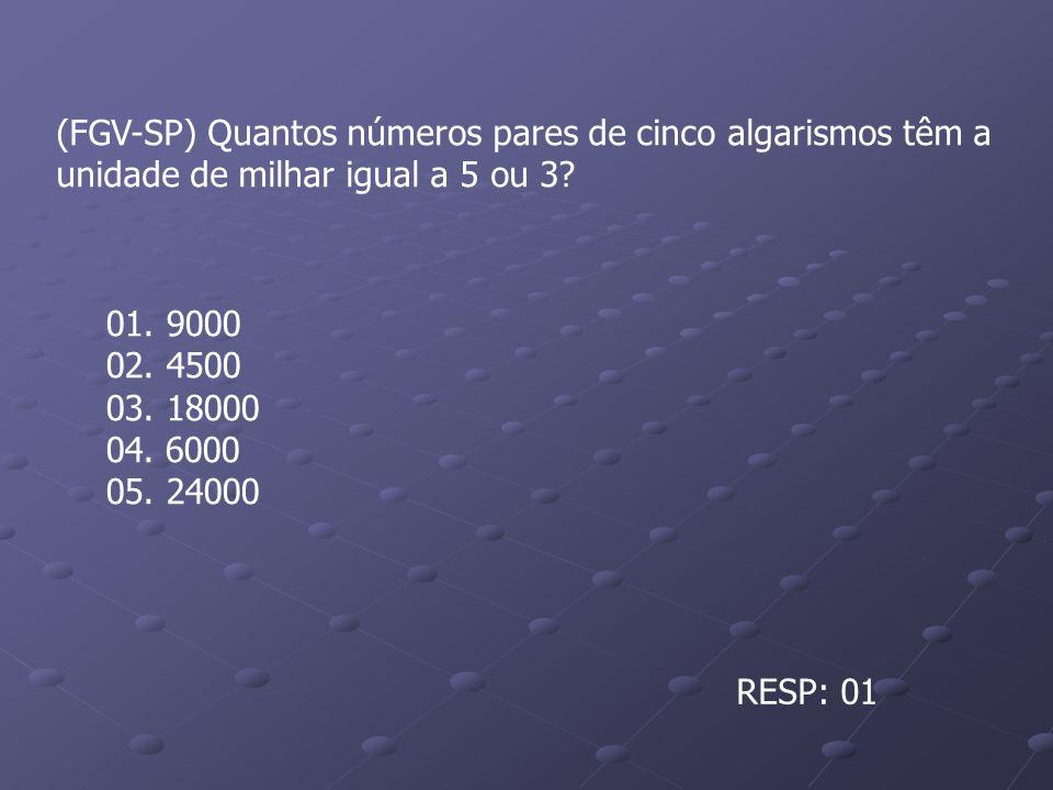 (FGV-SP) Quantos números pares de cinco algarismos têm a