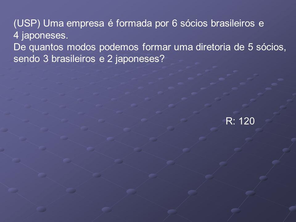 (USP) Uma empresa é formada por 6 sócios brasileiros e
