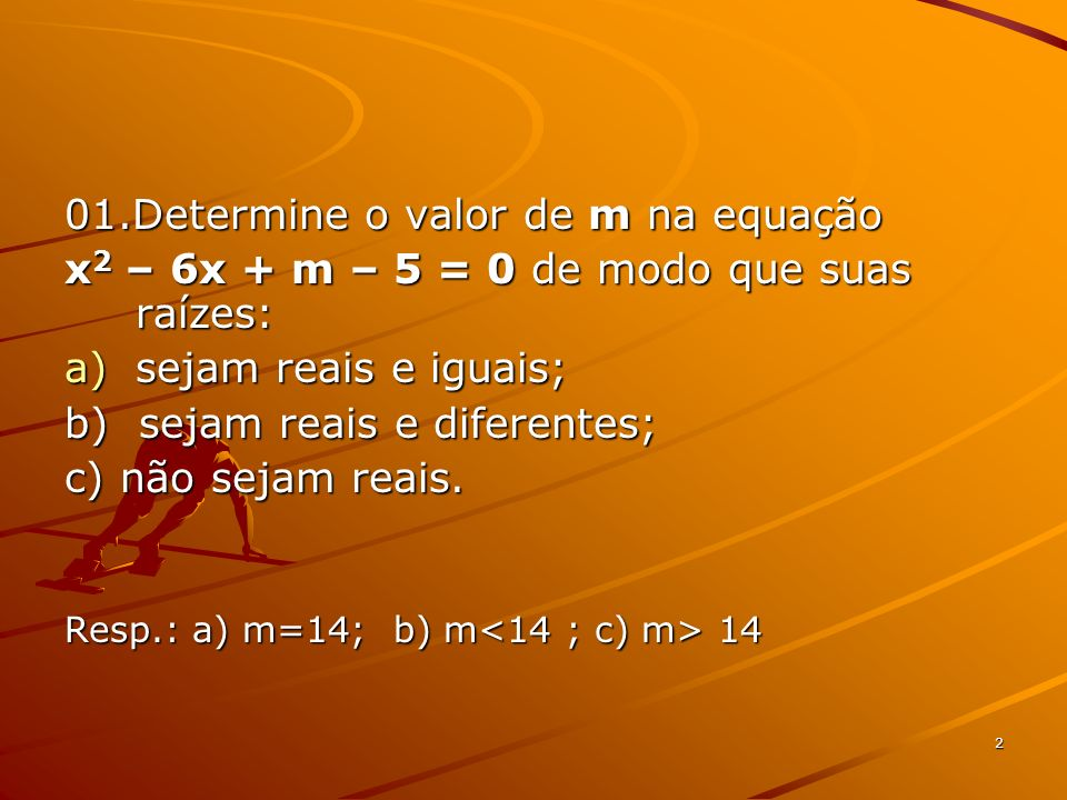 01.Determine o valor de m na equação
