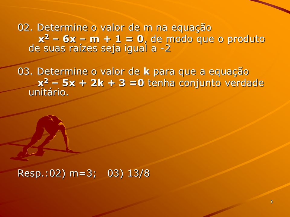 02. Determine o valor de m na equação