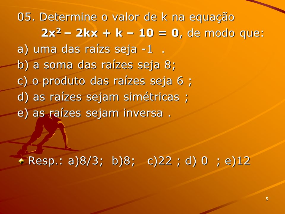 05. Determine o valor de k na equação