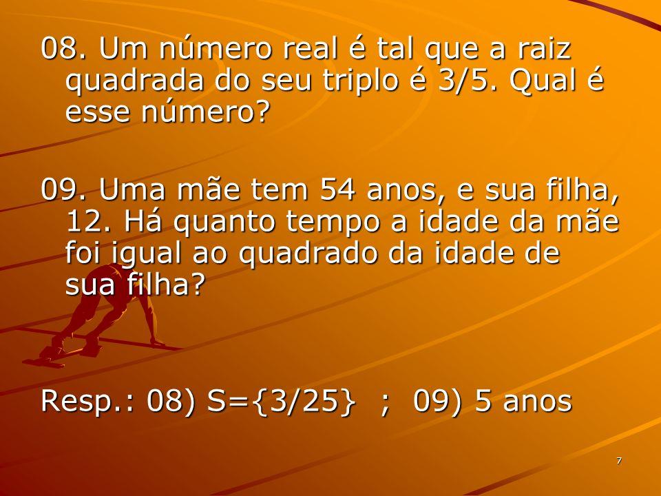08. Um número real é tal que a raiz quadrada do seu triplo é 3/5