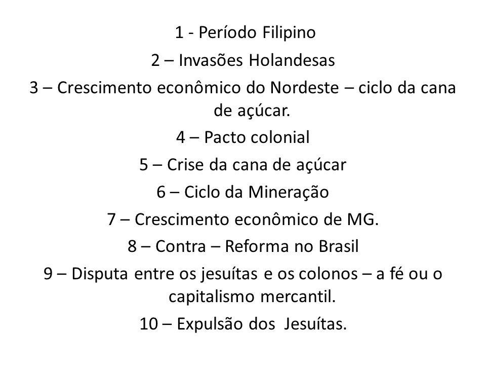 1 - Período Filipino 2 – Invasões Holandesas