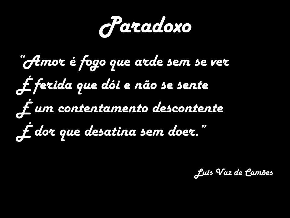 Paradoxo Amor é fogo que arde sem se ver