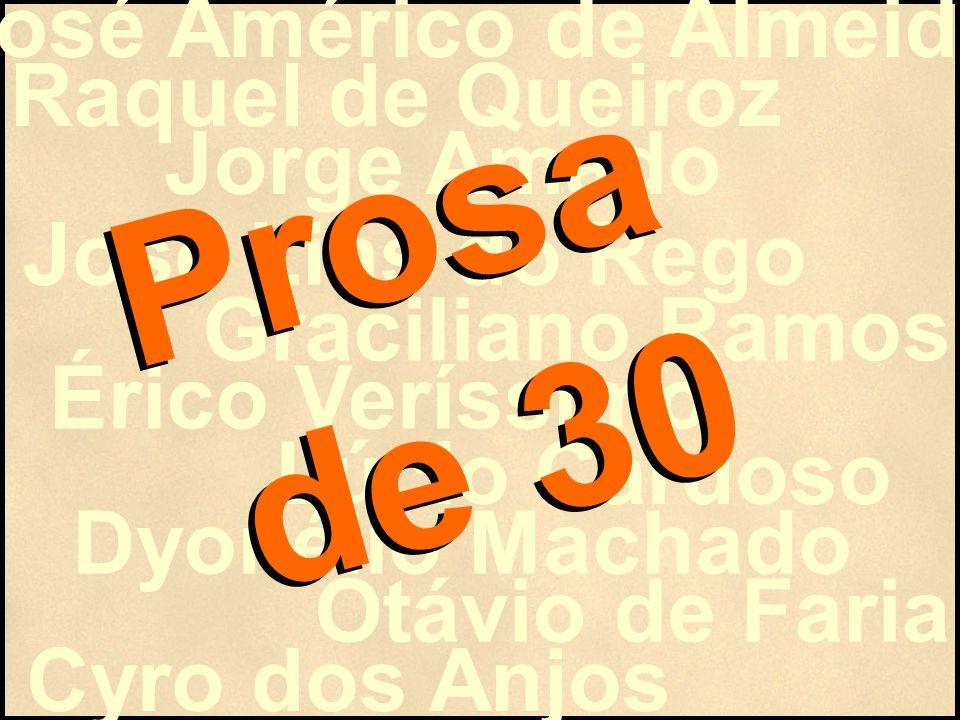 Prosa de 30 José Américo de Almeida Raquel de Queiroz Jorge Amado