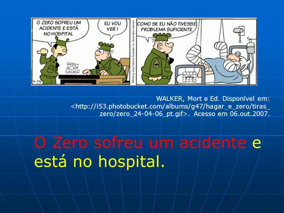O Zero sofreu um acidente e está no hospital.