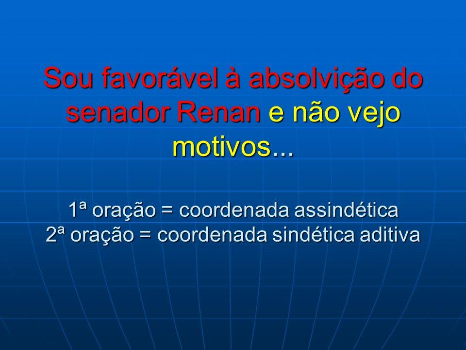 Sou favorável à absolvição do senador Renan e não vejo motivos