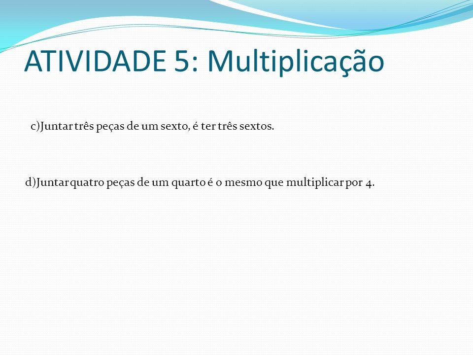 ATIVIDADE 5: Multiplicação