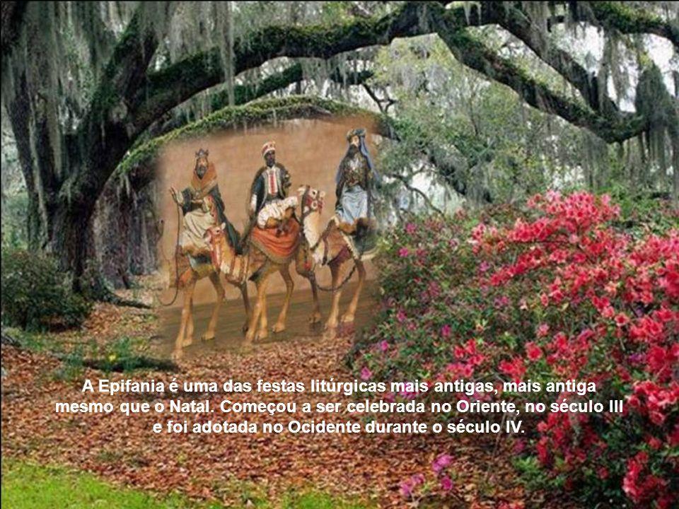 A Epifania é uma das festas litúrgicas mais antigas, mais antiga mesmo que o Natal.
