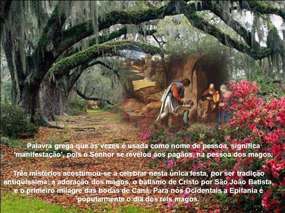 Palavra grega que às vezes é usada como nome de pessoa, significa manifestação , pois o Senhor se revelou aos pagãos, na pessoa dos magos.