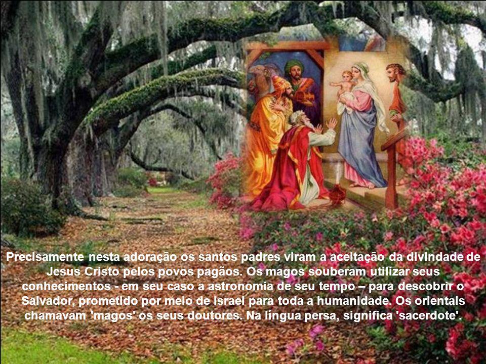 Precisamente nesta adoração os santos padres viram a aceitação da divindade de Jesus Cristo pelos povos pagãos.
