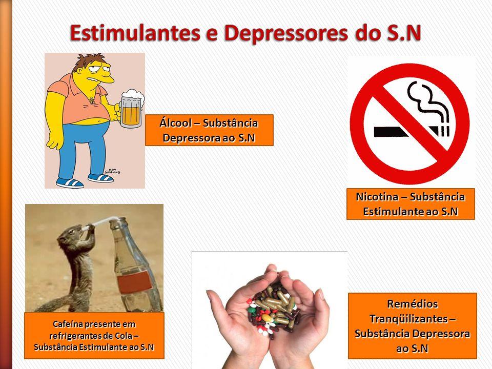 Estimulantes e Depressores do S.N