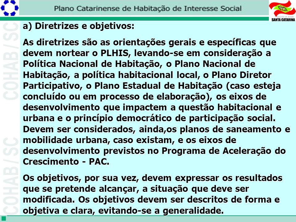 a) Diretrizes e objetivos: