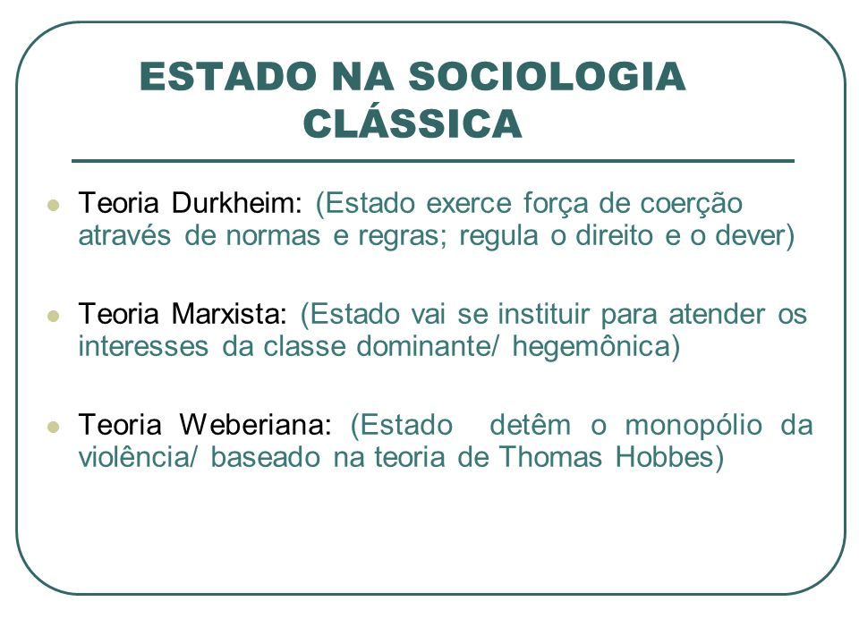 ESTADO NA SOCIOLOGIA CLÁSSICA