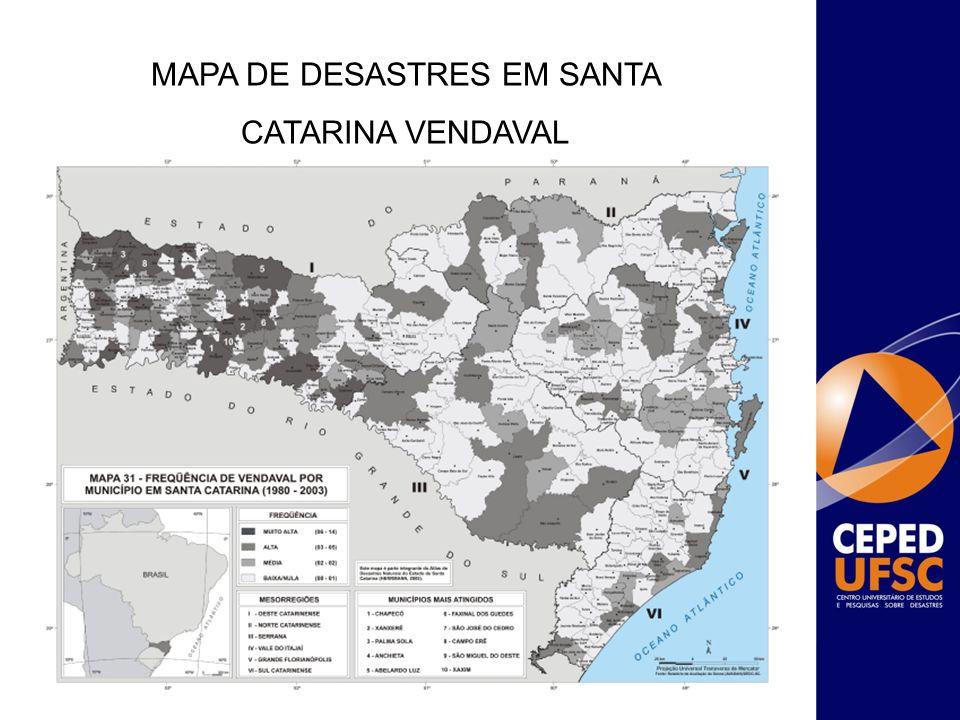 MAPA DE DESASTRES EM SANTA CATARINA VENDAVAL