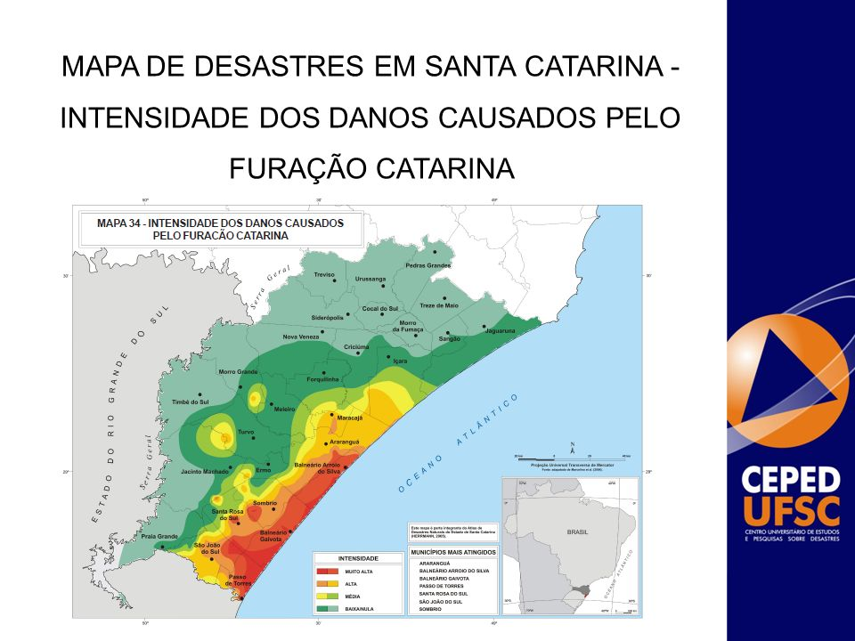 MAPA DE DESASTRES EM SANTA CATARINA -INTENSIDADE DOS DANOS CAUSADOS PELO FURAÇÃO CATARINA