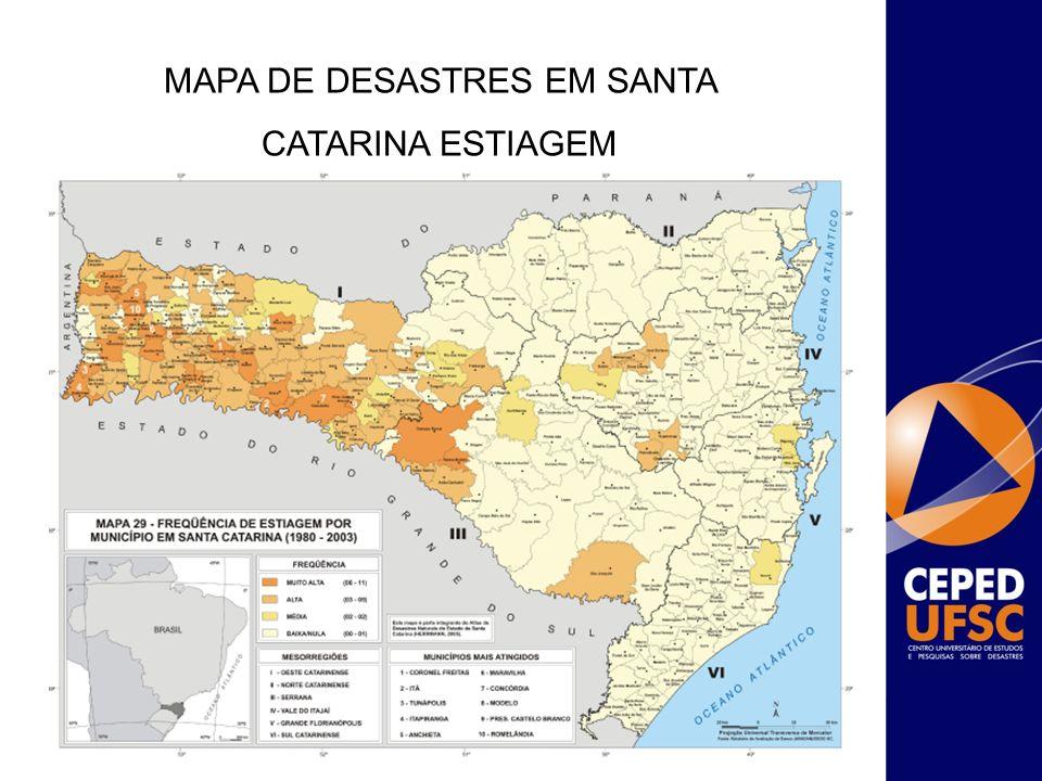 MAPA DE DESASTRES EM SANTA CATARINA ESTIAGEM