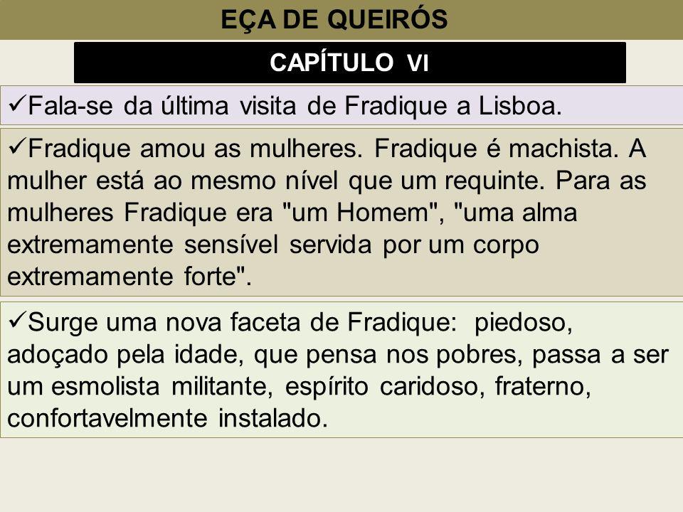 Fala-se da última visita de Fradique a Lisboa.