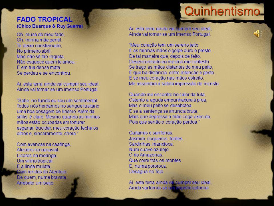 Quinhentismo FADO TROPICAL (Chico Buarque & Ruy Guerra)