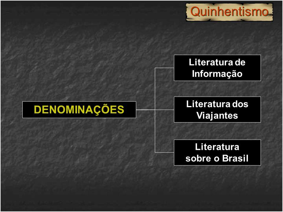 Quinhentismo DENOMINAÇÕES Literatura de Informação