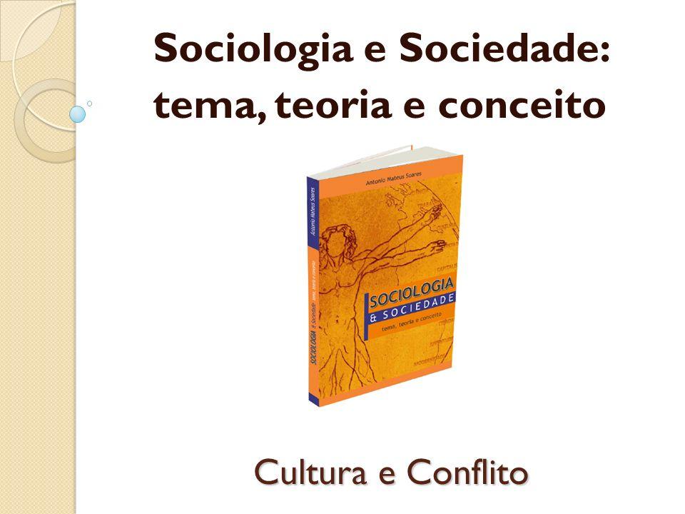 Sociologia e Sociedade: tema, teoria e conceito