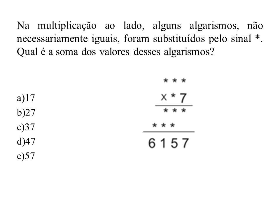 Na multiplicação ao lado, alguns algarismos, não necessariamente iguais, foram substituídos pelo sinal *. Qual é a soma dos valores desses algarismos