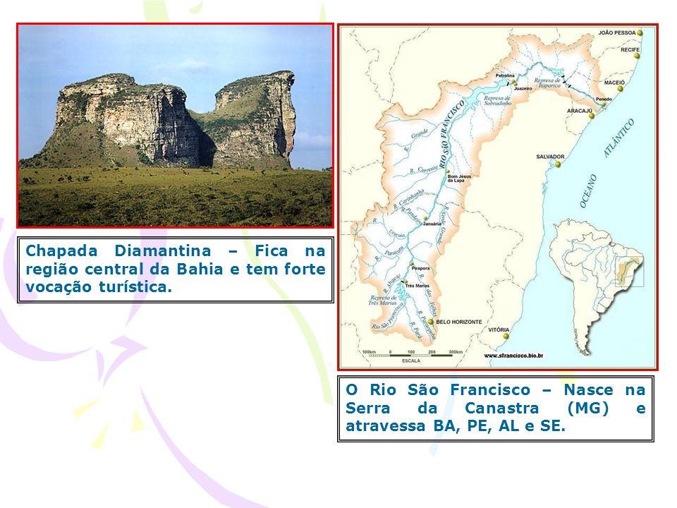 Chapada Diamantina – Fica na região central da Bahia e tem forte vocação turística.