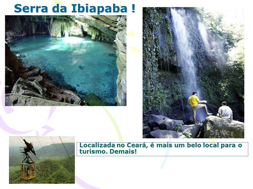 Localizada no Ceará, é mais um belo local para o turismo. Demais!