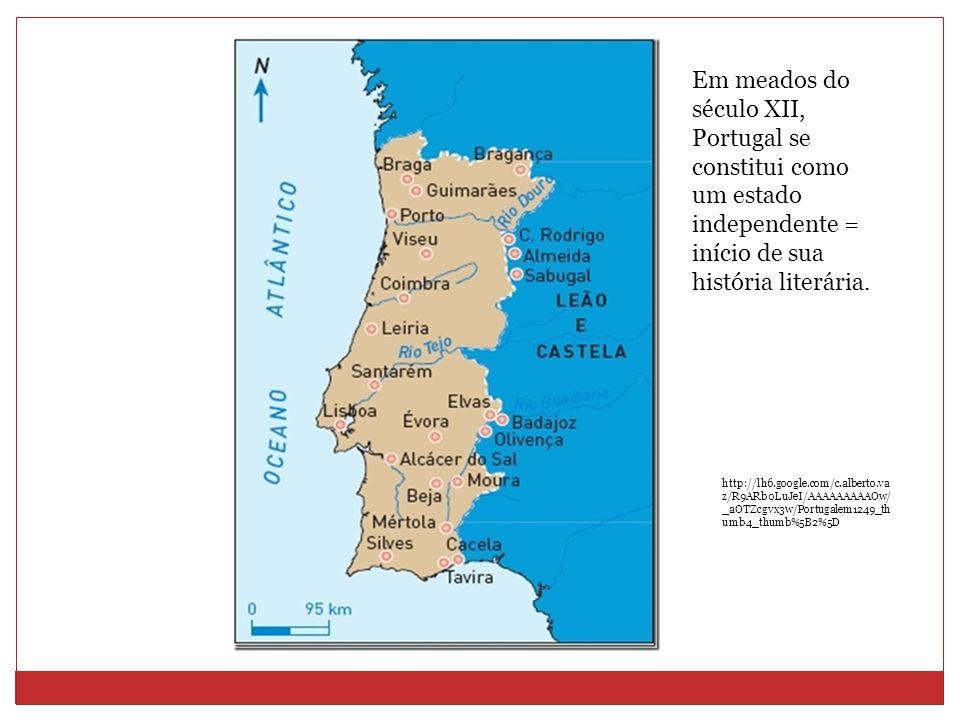 Em meados do século XII, Portugal se constitui como um estado independente = início de sua história literária.