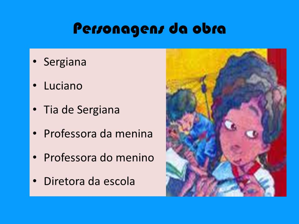 Personagens da obra Sergiana Luciano Tia de Sergiana