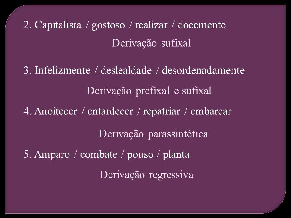2. Capitalista / gostoso / realizar / docemente
